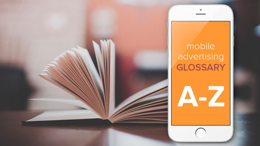 The Mobile Advertising Glossary