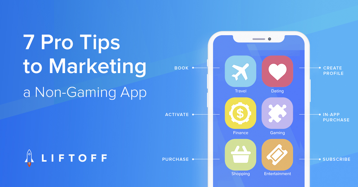7 Insider Tips to Marketing Your Non-Gaming App Like a Pro