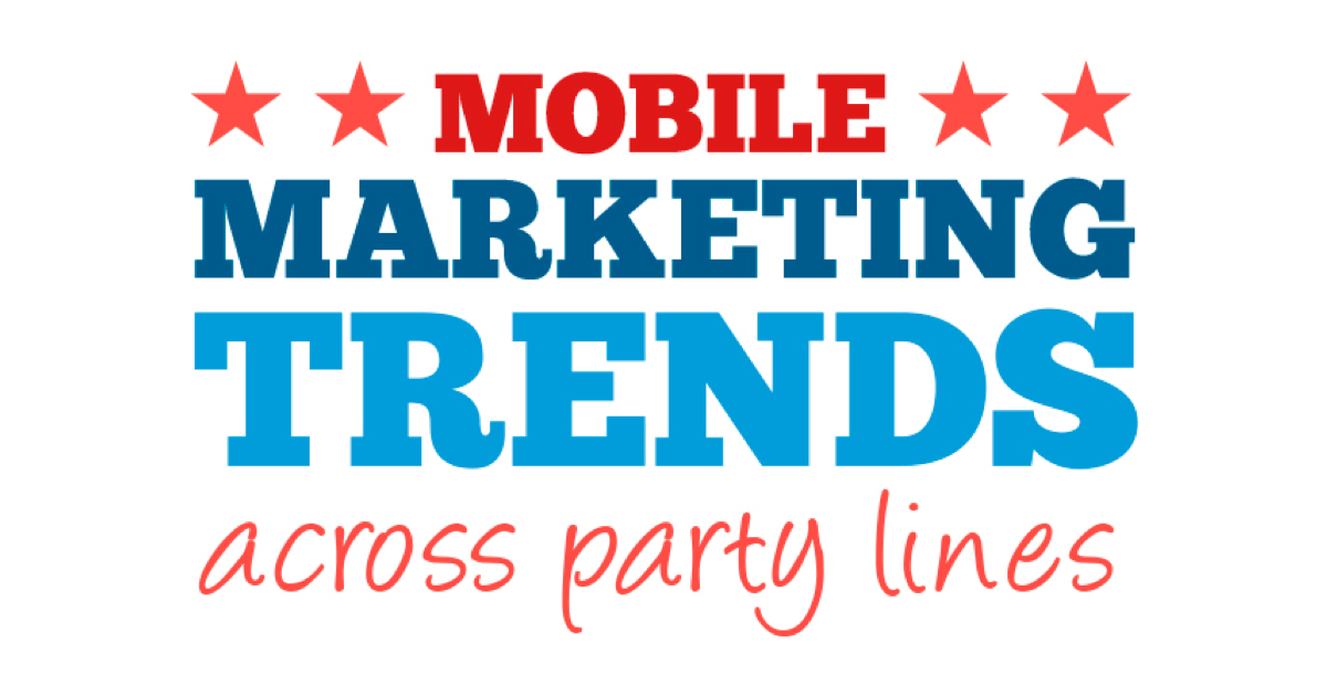 [Infographic] Mobile Marketing Trends Across Party Lines