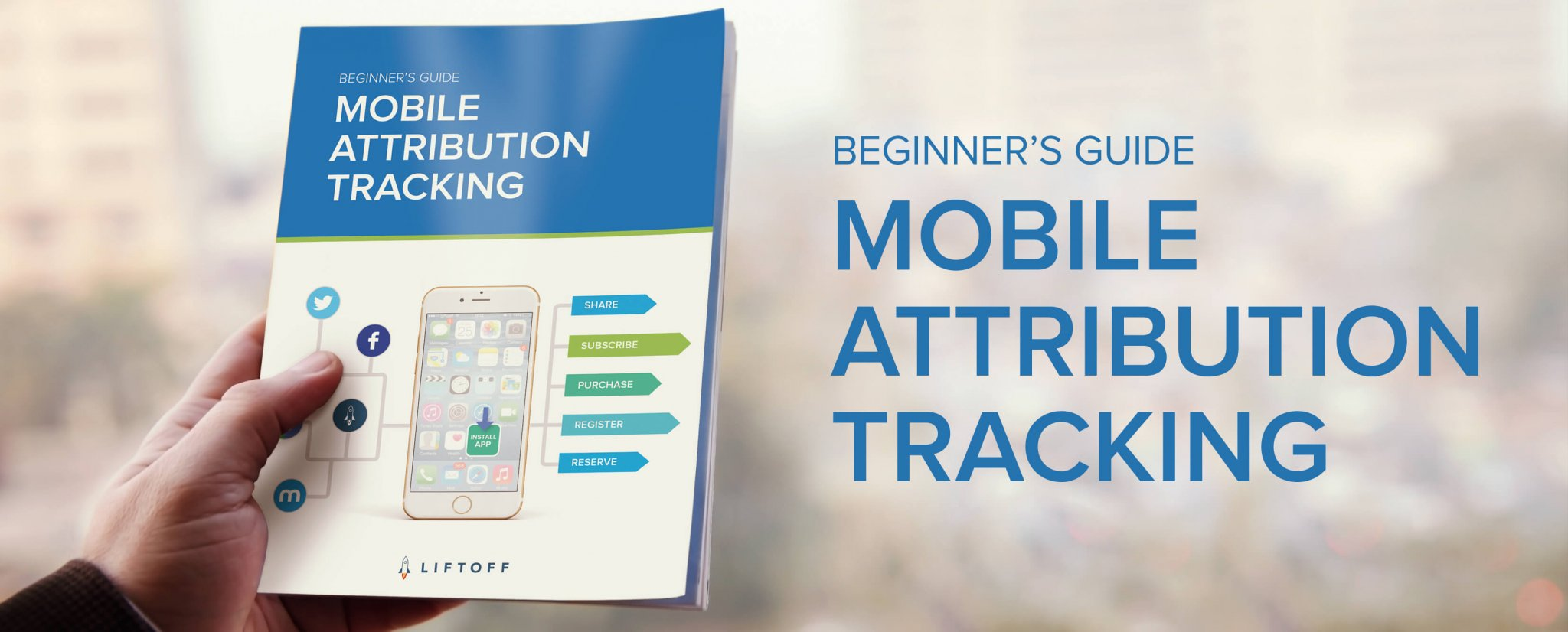 NEW! Beginner's Guide to Mobile Attribution Tracking