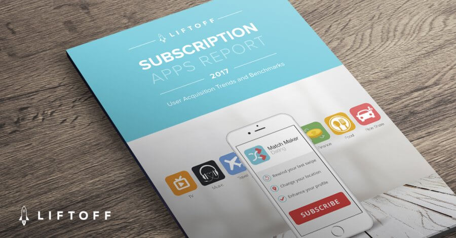 New 2017 mobile subscription apps report liftoff 2017 mobile subscription apps report reheart Images