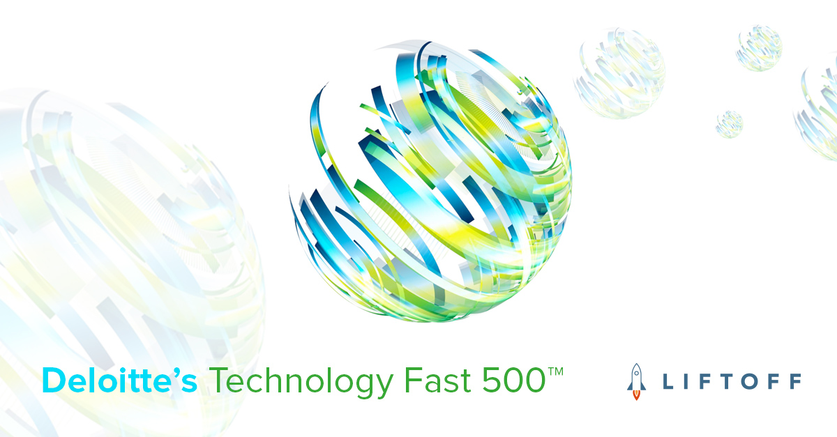Liftoff Ranked 6th Fastest Growing Company in North America on Deloitte's 2017 Technology Fast 500