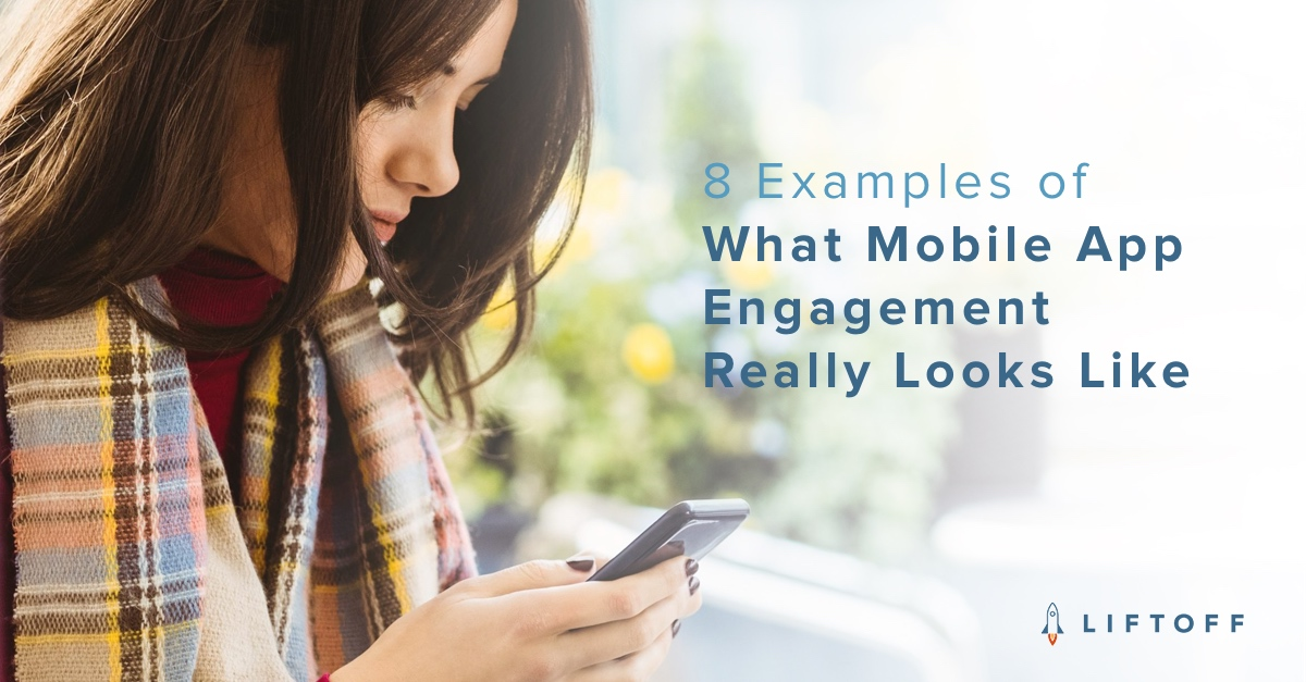 Examples of What Mobile App Engagement Really Looks Like