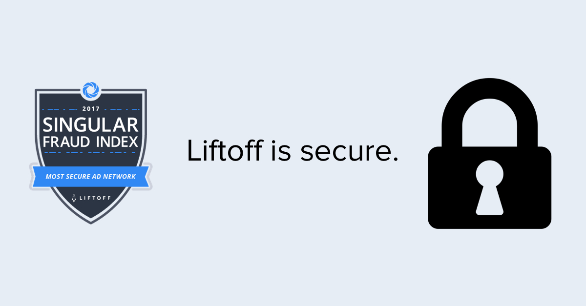 Liftoff Recognized in 'Top 20 Most Secure Mobile Ad Networks' List