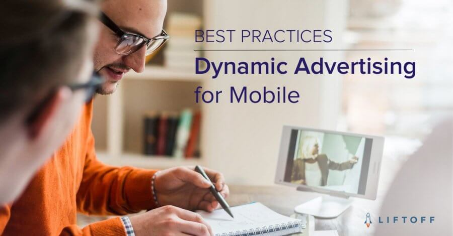 Dynamic Advertising for Mobile