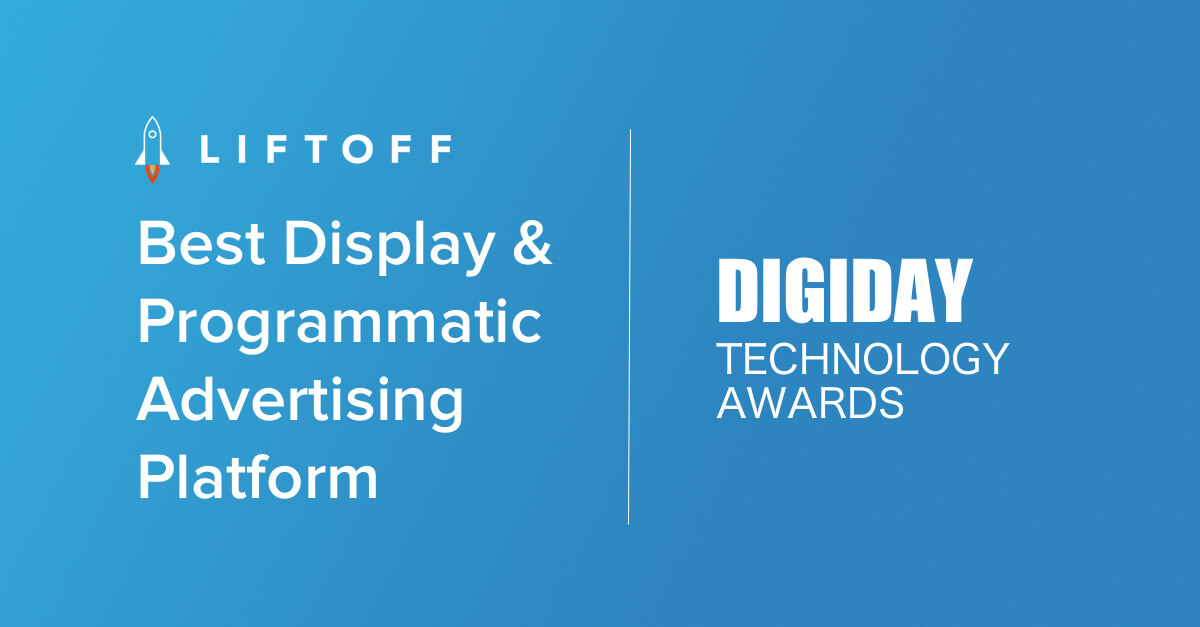 "Liftoff Wins Digiday ""Best Display & Programmatic Advertising Platform"" Award"