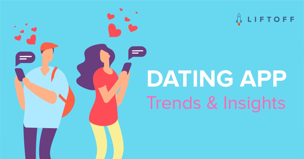 Liftoff's 2019 Dating Apps Research Reveals How Lovers Engage on iOS and Android