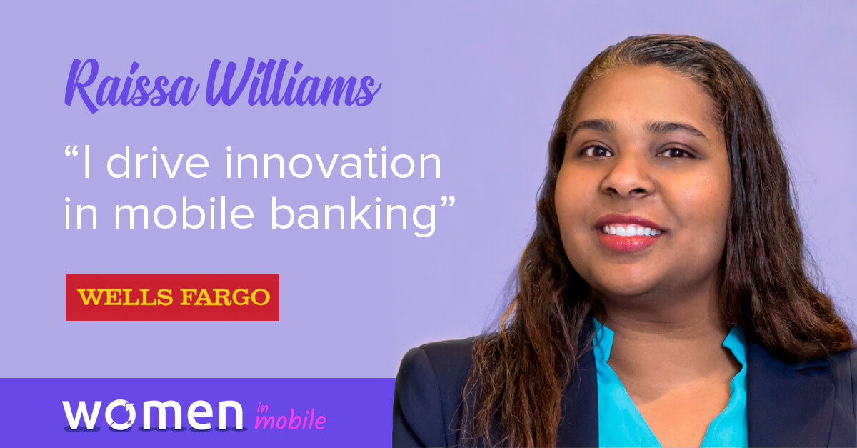Women in Mobile: Career Lessons from Raissa Williams @ Wells Fargo