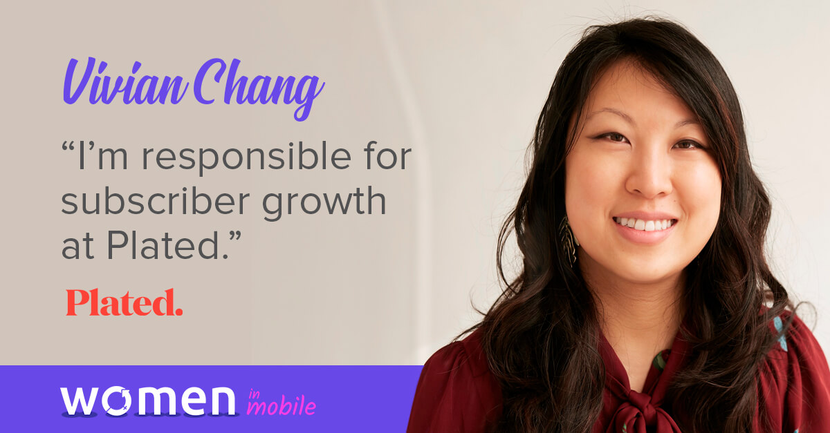Women in Mobile: Career Lessons from Vivian Chang @ Plated
