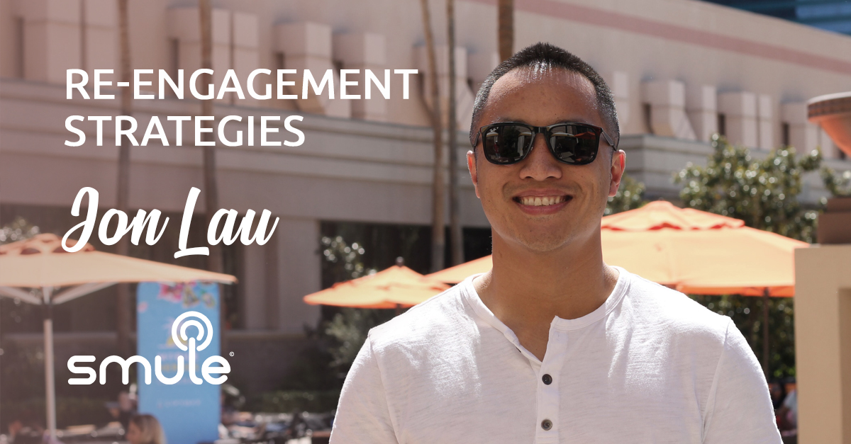 Re-Engagement Strategies from Jon Lau @Smule