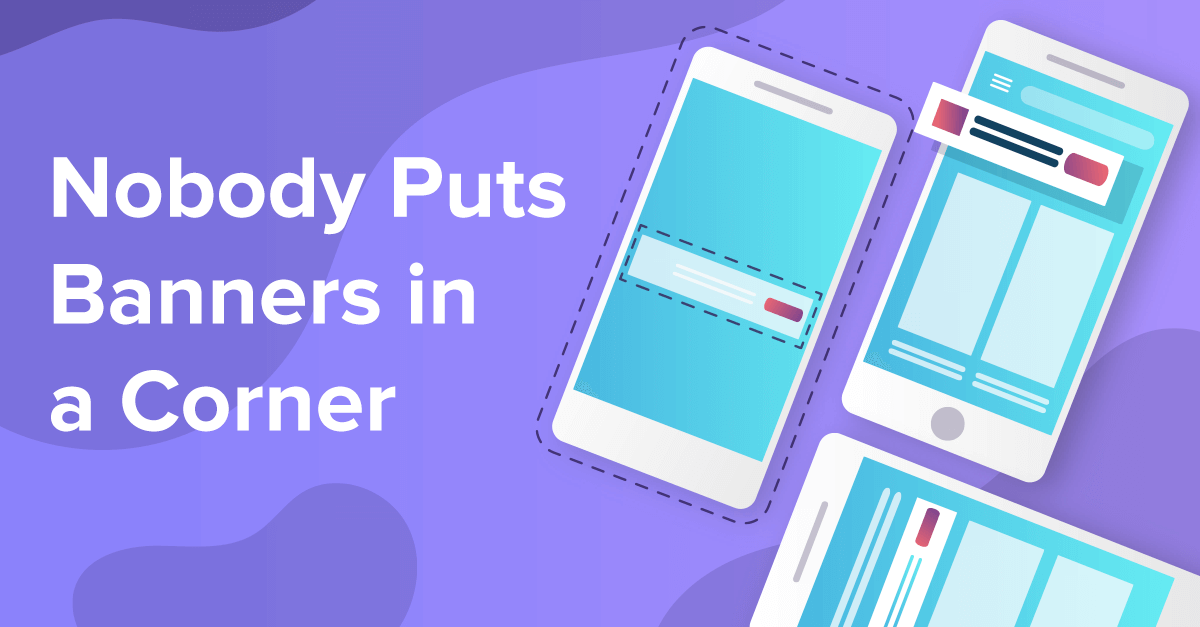How to Make the Most of the Humble Banner Ad