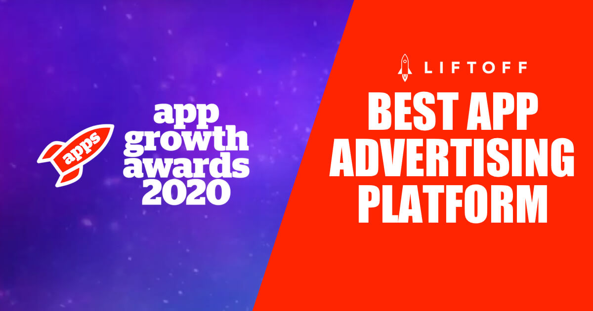 "Liftoff Wins 2020 ""Best App Advertising Platform"" Award"