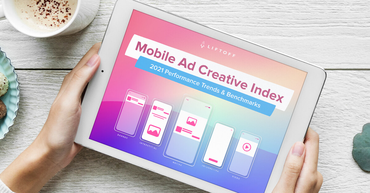Out now! Our 2021 Mobile Ad Creative Index is Here