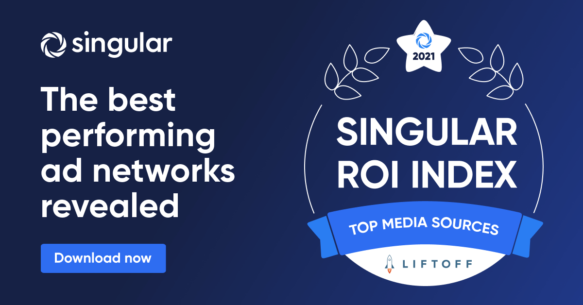 Liftoff Recognized as Top Media Source on 2021 Singular ROI Index