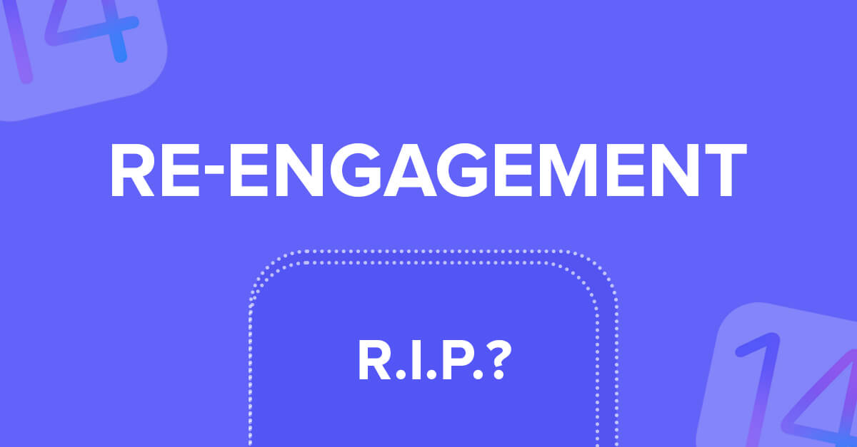 What happens to Re-Engagement Post-IDFA?